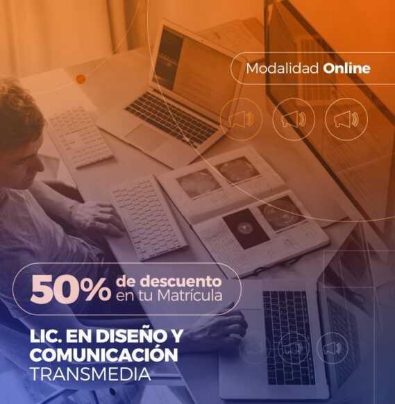 Lic. en Diseño y Comunicación Transmedia